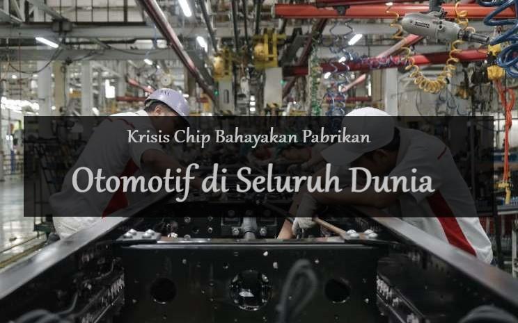 Krisis Chip Bahayakan Pabrikan Otomotif di Seluruh Dunia